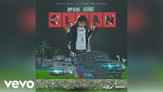 Rygin King - Clean (Official Audio)
