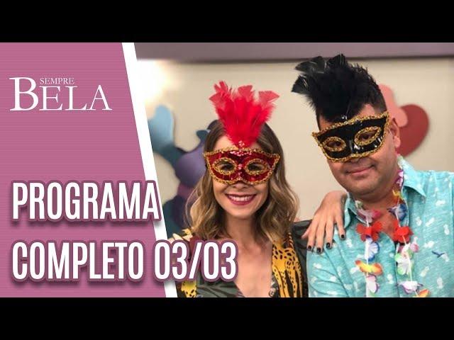 Programa Completo: Pintura Corporal no Carnaval - Sempre Bela (03/03/19)