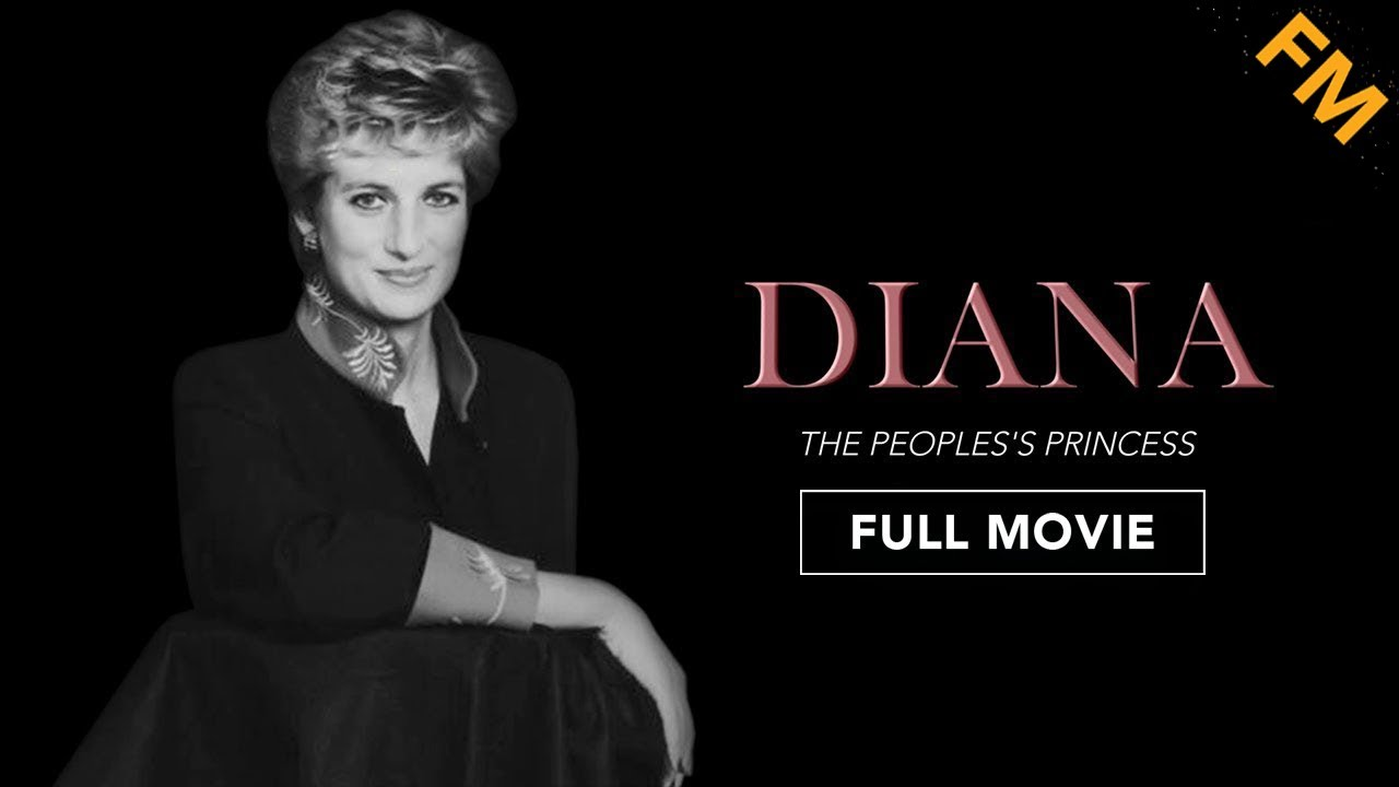 Diana The Peoples Princess Full Do Entary