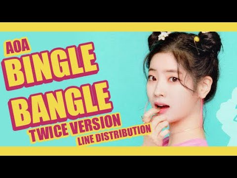 HOW WOULD TWICE SING [AOA] BINGLE BANGLE - LINE DISTRIBUTION [COLOR CODED]