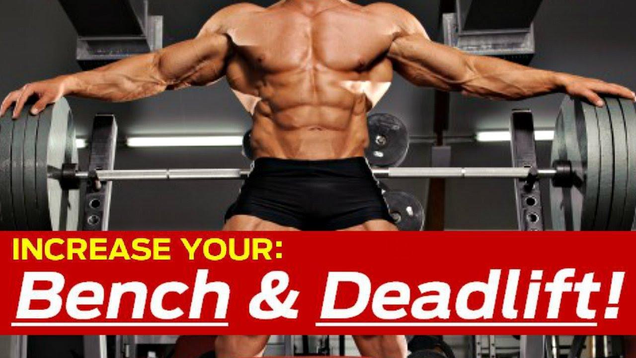 how to increase bench press deadlift killer strength