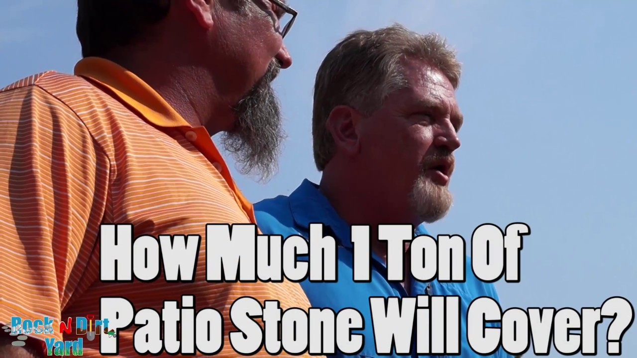 How Much Does One Ton Of Patio Stone Cover Rock N Dirt Yard Common  Questions   YouTube