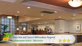 Days Inn and Suites Milwaukee Airport - Milwaukee Hotels, Wisconsin