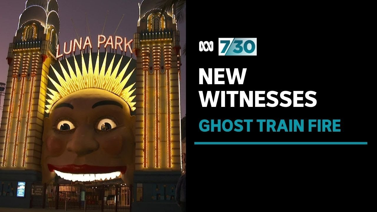 New Luna Park Ghost Train fire witnesses come forward to demand government inquiry   7.30