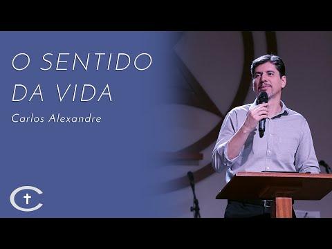 19-05-2019 |  Pr.  Carlos Alexandre | O Sentido da Vida