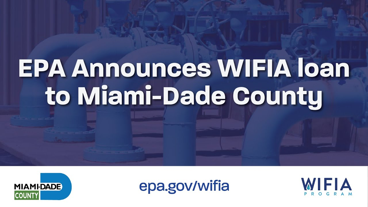 EPA Announces Additional $235 Million Water Infrastructure Loan for Miami-Dade County