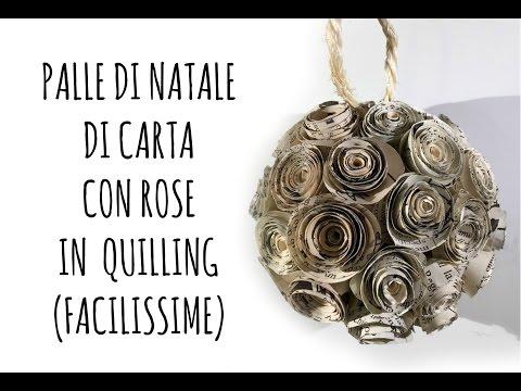 Lavoretti Di Natale Arte Per Te.Sfera Di Natale Di Carta Con Rose In Quilling Facilissima