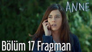 Anne 17. Bölüm Fragman