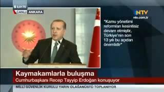 Tayyip Erdoğandan Kaymakamlara \Cesur Olun\
