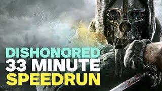 Dishonored Speedrun in 33 Minutes