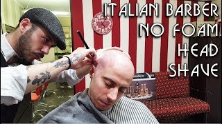 💈 Young Italian Barber - No Foam Head Shave with Shavette and Hot Towel - ASMR video