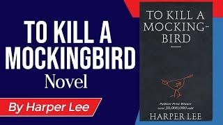 English Novel - To Kill a Mockingbird by Harper Lee - Explanation & Analysis in Hindi