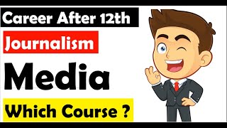 Journalism and Mass Communication Career in India  After 12th   Salary   After Graduation  Scope Job