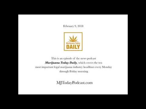 Friday, February 9, 2018 Headlines | Marijuana Today Daily News