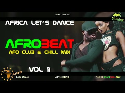 NAIJA / AFROBEATVIDEO MIXVOL 11 (club&chill) - DJ JUDEX ft.Runtown.P Square.