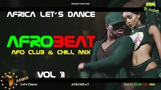 Naija / Afrobeat  Video Mix  Vol 11  Club&chill  -