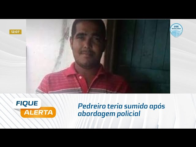 Pedreiro teria sumido após abordagem policial no dia 9 de outubro