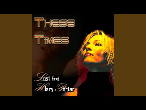 These Times (1-800 Dis-N-Dat Dub) (feat. Hilary Porter)