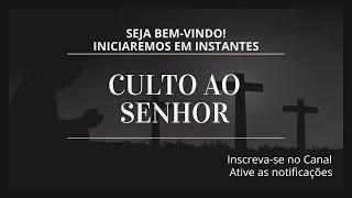 Culto a Noite - 07/06/2020 - Rev. Marcos Martins