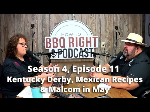 Kentucky Derby, Mexican Recipes and Malcom in May — Season 4: Episode 11