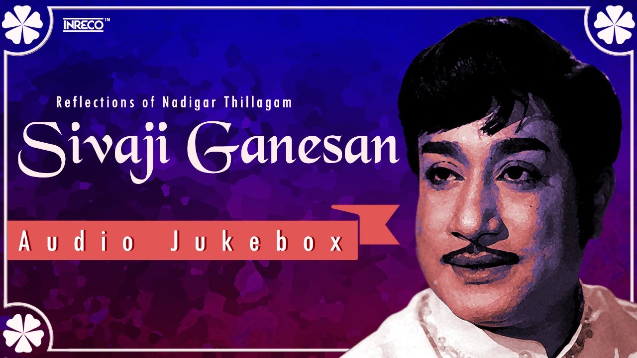 Download Tamil Mp3 Songs Sivaji Ganesan Hits