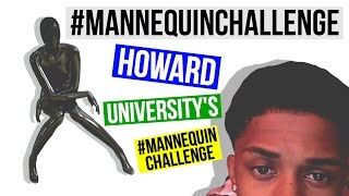 Howard University s #MannequinChallenge