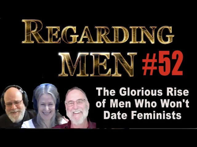 The Glorious Rise in Men Who Won't Date Feminists  -- Regarding Men #52