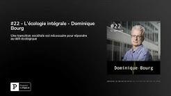 #22 - L'écologie intégrale - Dominique Bourg