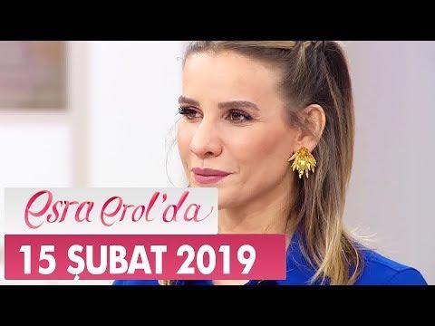 Esra Erol'da 15 Şubat 2019 - Tek Parça