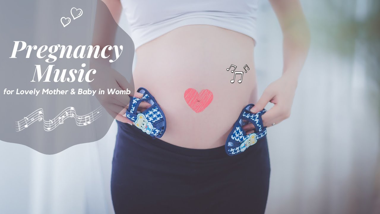 Pregnancy Music For Baby In Womb Youtube