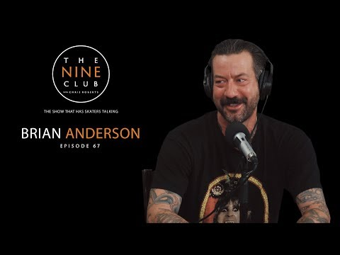 Brian Anderson | The Nine Club With Chris Roberts