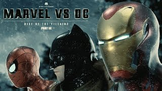 Marvel vs DC - Rise Of The Villains  PART III