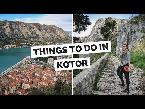 10 Things to do in Kotor, Montenegro Travel Guide