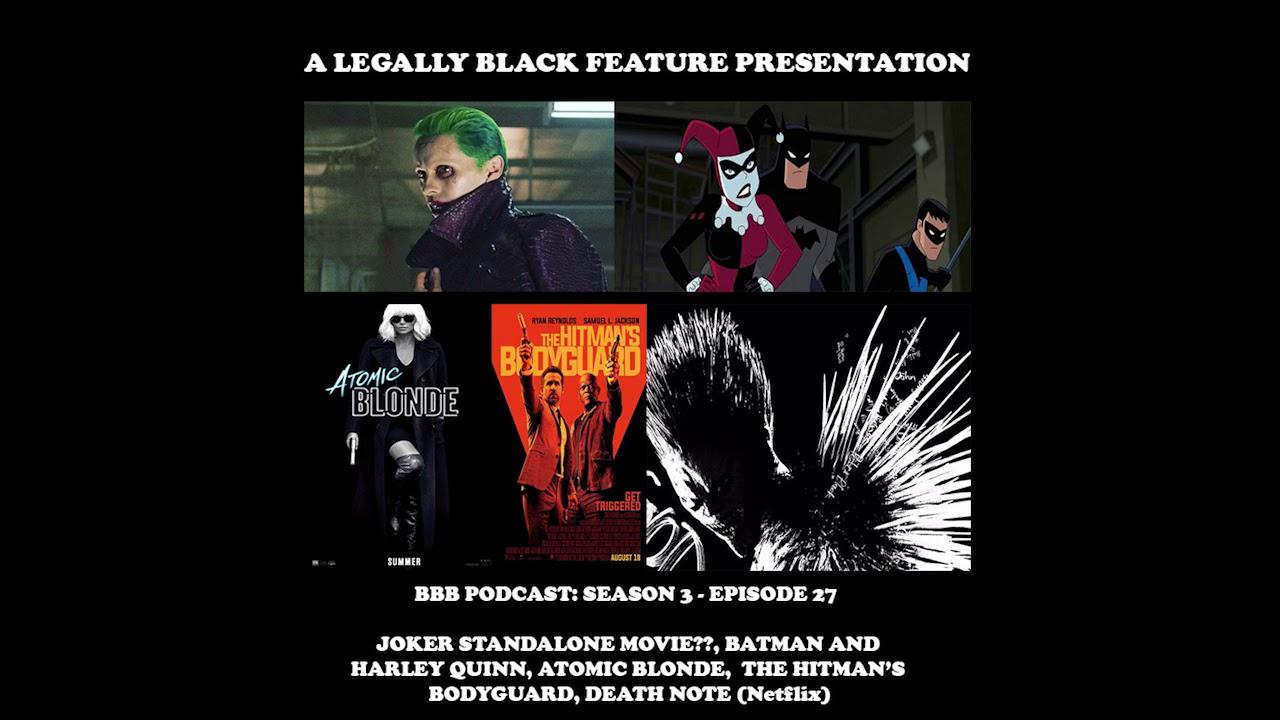 Bbb Joker Standalone Movie Batman Harley Quinn Atomic Blonde The Hitman S Bodyguard Death Note Netflix A Legally Black Blog