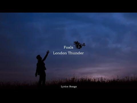 Foals - London Thunder (Lyrics)