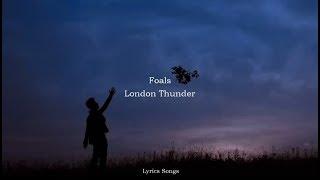 Скачать Foals London Thunder Lyrics