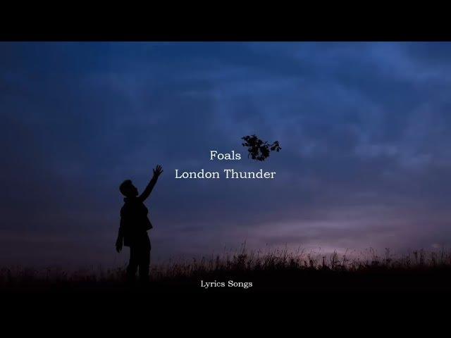 foals-london-thunder-lyrics-lyrics-songs
