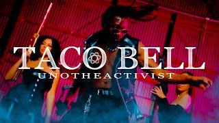 Смотреть клип Unotheactivist - Taco Bell