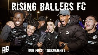 WE ENTERED OUR FIRST TOURNAMENT! | Rising Ballers FC ft. AFTV, Under The Radar FC & more!