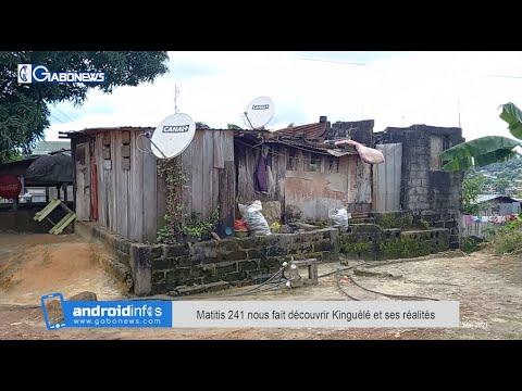 GABON / androidinfos : Matitis 241 nous fait découvrir Kinguélé et ses réalités