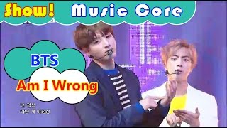 [HOT] BTS - Am I Wrong, 방탄소년단 - Am I Wrong Show Music core 20161029
