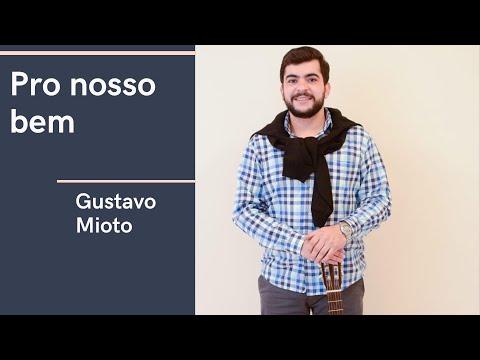 Pro nosso bem - Gustavo Mioto (Dario cabreira - cover)