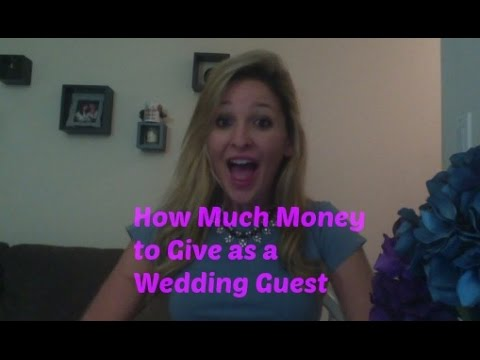 How Much Money to Give as a Wedding Guest