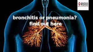 Bronchitis or Pneumonia; How to Tell the Difference