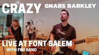 Baixar CRAZY - GNARS BARKLEY (Live video by Rock2Night with FMI band)
