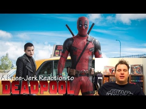 A Knee-Jerk Reaction to Deadpool