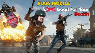 PUBG MOBILE IS FUNNY & GOOD FOR YOUR HEALTH