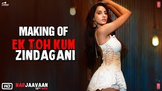 Making of Ek Toh Kum Zindagani | Marjaavaan | Nora F, Sidharth M | Tanishk B, Neha K, Yash N
