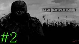 Dishonored Playthrough Deel 2 - Cholera Positief!
