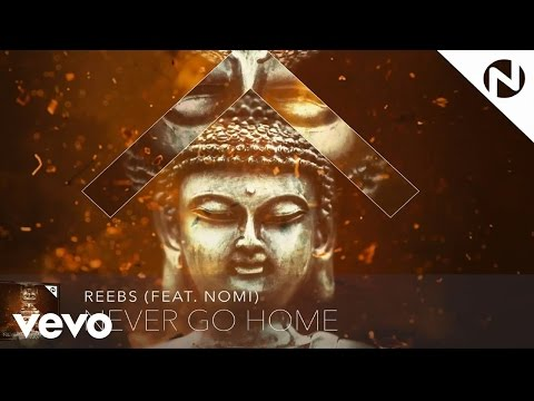 Reebs - Never Go Home ft. Nomi